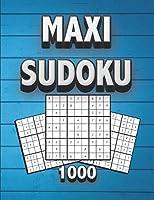 Maxi Sudoku 1000: Livre de Sudoku classique - Niveaux Facile, Moyen et difficile – pour adultes et enfants -1000 grilles et solutions
