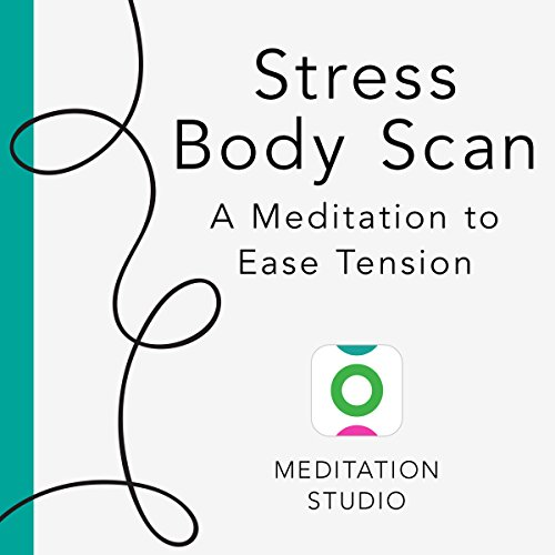 Stress Body Scan: A Meditation to Ease Tension audiobook cover art