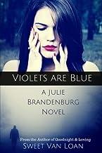 Violets are Blue: a Julie Brandenburg Novel (Volume 1)
