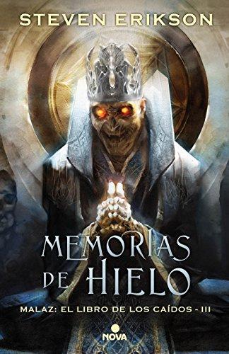 Memorias de hielo (Malaz: El Libro de los Caídos 3): Malaz: El Libro de los Caídos - III