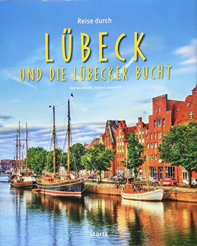 Reise durch Lübeck und die Lübecker Bucht: Ein Bildband mit über 200 Bildern auf 140 Seiten - STÜRTZ Verlag
