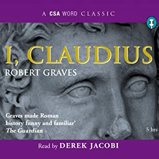 I, Claudius                   By:                                                                                                                                 Robert Graves                               Narrated by:                                                                                                                                 Derek Jacobi                      Length: 5 hrs and 8 mins     142 ratings     Overall 4.7