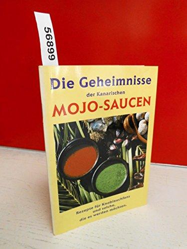 Die Geheimnisse der Kanarischen Mojo - Saucen. Rezepte für Knoblauchfans und solche, die es werden möchten