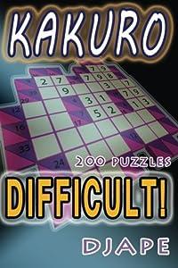 Difficult Kakuro: 200 puzzles (Kakuro Books) (Volume 1)