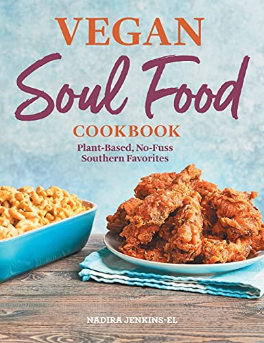Compare Textbook Prices for Vegan Soul Food Cookbook: Plant-Based, No-Fuss Southern Favorites  ISBN 9781638788119 by Jenkins-El, Nadira