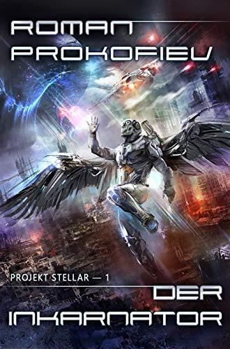 Der Inkarnator (Projekt Stellar Buch 1): LitRPG-Serie