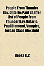 People from Thunder Bay, Ontario: Paul Shaffer, List of People from Thunder Bay, Paul Diamond, Vampiro, Jordan Staal, Alex...