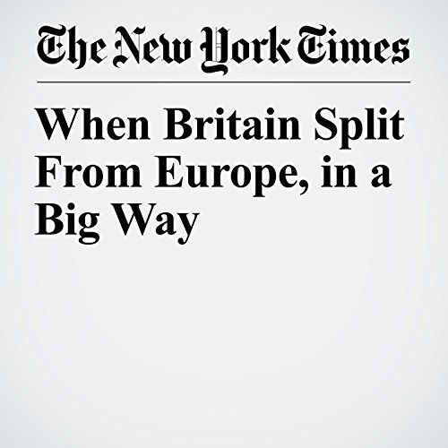 When Britain Split From Europe, in a Big Way copertina