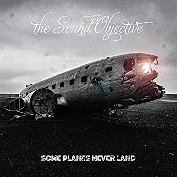 Some Planes Never Land