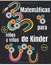 Matemáticas para niños y niñas de Kinder: Entretenido Libro de Matemáticas para preescolares y kínder (4 – 7 años). Ejercicios y actividades que los ayudarán a practicar matemáticas en casa.