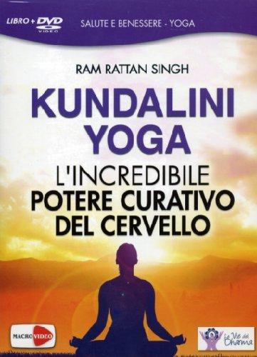 Kundalini yoga - L'incredibile potere curativo del cervello(+libro)