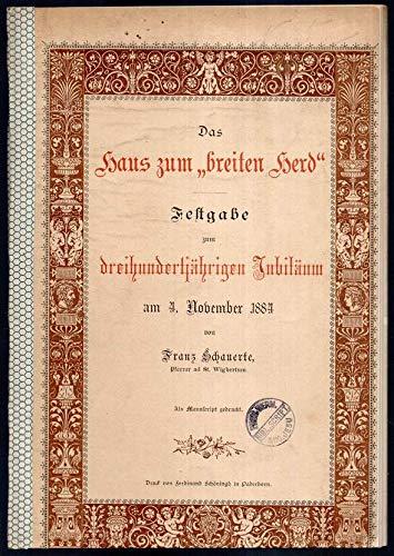 Das Haus zum Breiten Herd. Festgabe zum dreihundertjährigen Jubiläum am 4. November 1884.