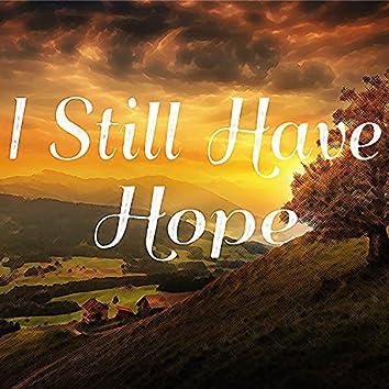 I Still Have Hope