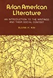 Asian American Literature : An Introduction to the Writings and Their Social Context