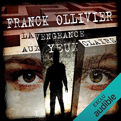 La vengeance aux yeux clairs                   De :                                                                                                                                 Franck Ollivier                               Lu par :                                                                                                                                 Pascale Chemin                      Durée : 11 h et 10 min     1 notation     Global 5,0
