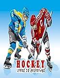 Hockey livre de coloriage: Un livre de coloriage génial pour la relaxation, des illustrations impressionnantes pour les enfants et les adultes
