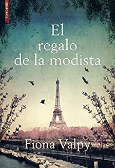 El regalo de la modista (Spanish Edition) by [Fiona Valpy, Rosa Fragua Corbacho]
