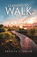 Learning to Walk the Unforgettable Journey: Inspirations of Faith