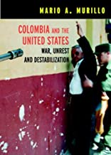 Colombia and the United States: War, Unrest and Destabilization (Open Media Series)
