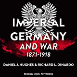Imperial Germany and War, 1871-1918: Modern War Studies