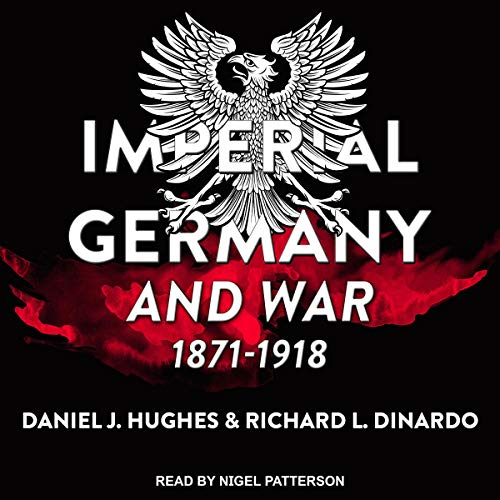 Imperial Germany and War, 1871-1918 cover art