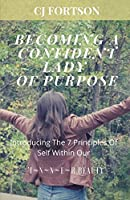 Becoming a Confident Lady of Purpose: Introducing the 7 Principles of Self Within Our Inner Beauty