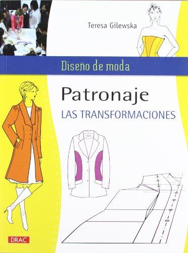 PATRONAJE. LAS TRANSFORMACIONES (Diseño De Moda / Fashion Design)
