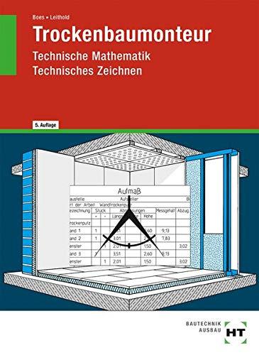 Trockenbaumonteur: Technische Mathematik, Technisches Zeichnen