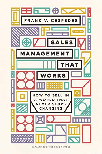 Sales Management That Works: How to Sell in a World that Never Stops Changing Front Cover