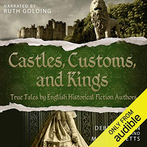 Castles, Customs, and Kings Audiobook By Debra Brown, M.M. Bennetts cover art