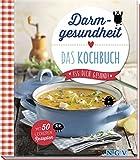 Darmgesundheit - Das Kochbuch: Mit 50 leckeren Rezepten - Christina Wiedemann