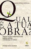 Qual É a Tua Obra? Inquietações Propositivas Sobre Gestão, Liderança e Ética (Português)