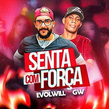 Senta Com Força (feat. Dj Malícia no Beat & MC GW)