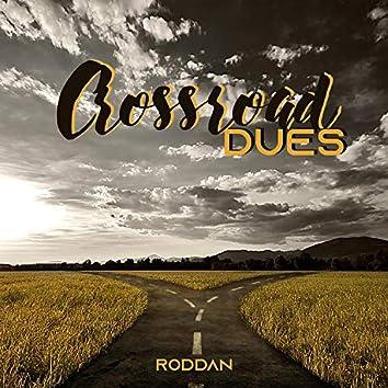 Crossroad Dues