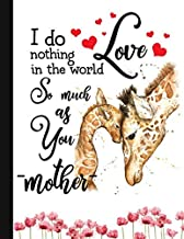 I Do Nothing In The World So Much As You Mother Notebook: Giraffe Notebooks And Journals Giraffe Gifts - Blank Lined Journal Notebook Planner