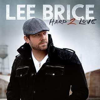 Hard 2 Love by Lee Brice (2012-05-04)