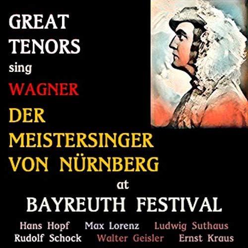 Hans Hopf, Max Lorenz, Ludwig Suthaus, Rudolf Schock, Walter Geisler, Ernst Kraus, Herbert von Karajan, Orchester der Bayreuther Festspiele