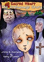 Sacred Heart:The Orphanage Story: Autobiography of a Stray