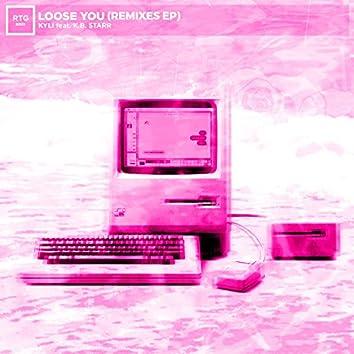 Loose You (Remixes)