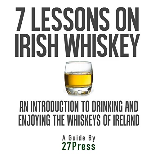 7 Lessons on Irish Whiskey audiobook cover art