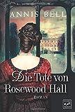 Die Tote von Rosewood Hall (Lady Jane, Band 1) - Annis Bell
