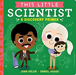 This Little Scientist: A Discovery Primer by [Joan Holub, Daniel Roode]