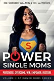 POWER Single Moms: Perservere Overcome Win Empower Restore (POWER Moms)