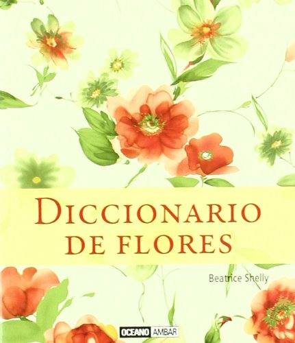 Diccionario de flores: El lenguaje de los seres más bellos del planeta (Mini)