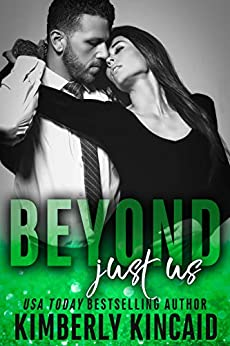 Beyond Just Us (Remington Medical Book 4): A Single Parent Marriage of Convenience Romance by [Kimberly Kincaid]