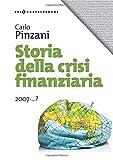 Storia della crisi finanziaria: 2007-…?