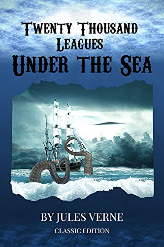 Twenty Thousand Leagues Under the Sea: Annotated (English Edition)