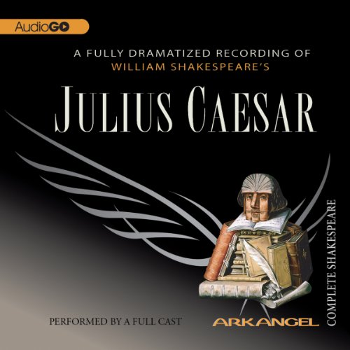 Julius Caesar: The Arkangel Shakespeare audiobook cover art