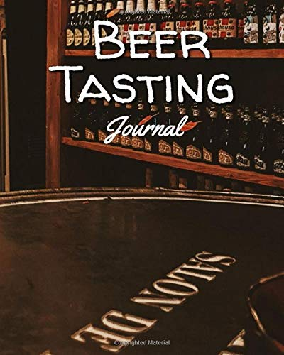 Beer Tasting Journal: Beer drinking notebook and logbook for beer lovers | Craft beer, Ale, lager, pilsner, wheet, stout, international brews | ... and track tests