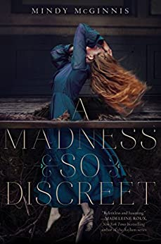 A Madness So Discreet by [Mindy McGinnis]